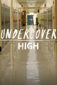 Undercover High