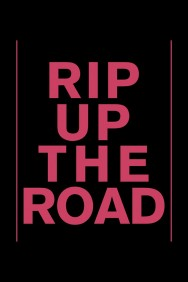 Rip Up The Road